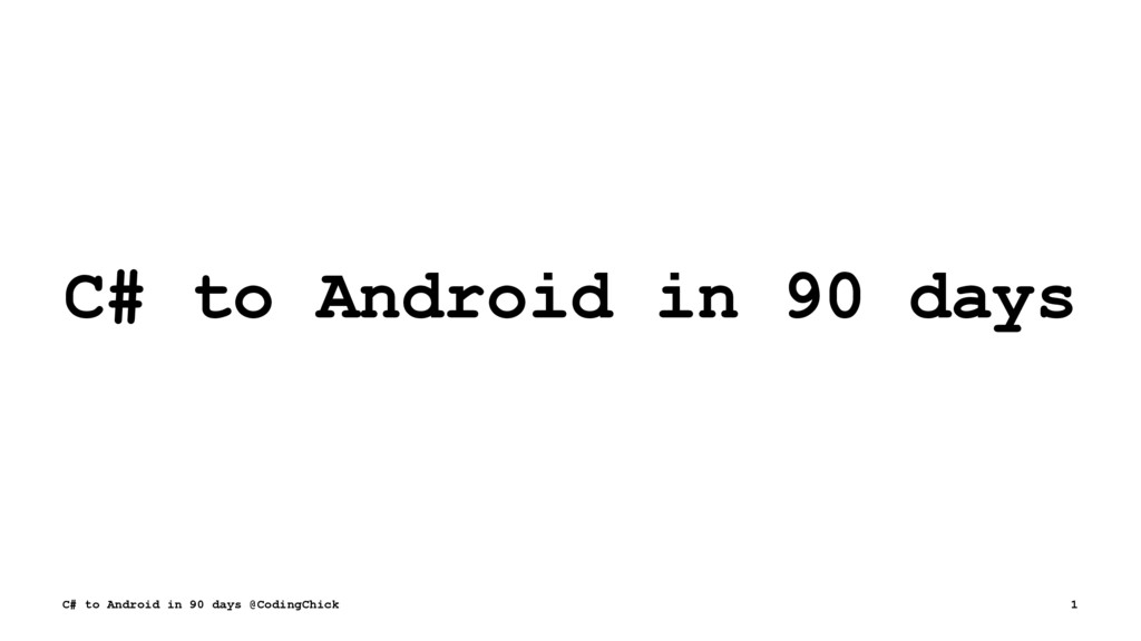 C# to Android in 90 days C# to Android in 90 da...