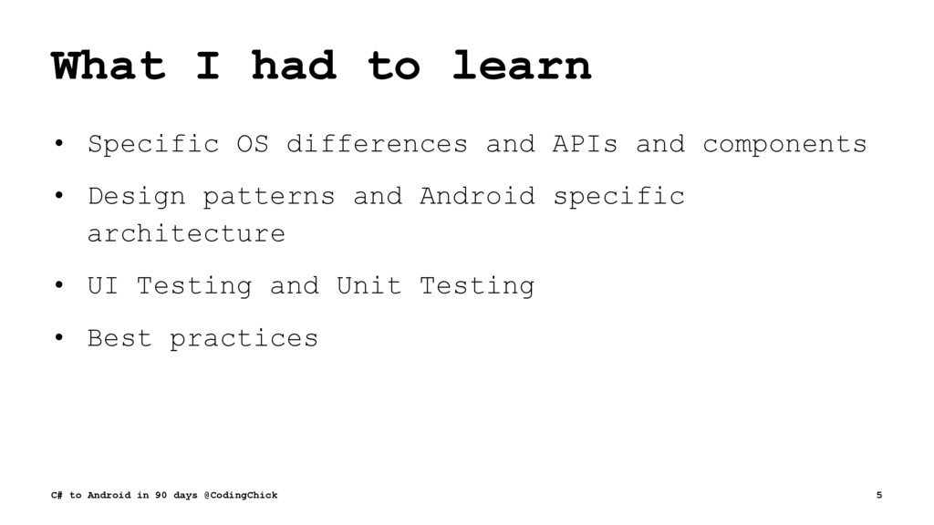 What I had to learn • Specific OS differences a...
