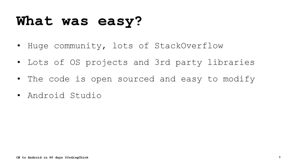 What was easy? • Huge community, lots of StackO...