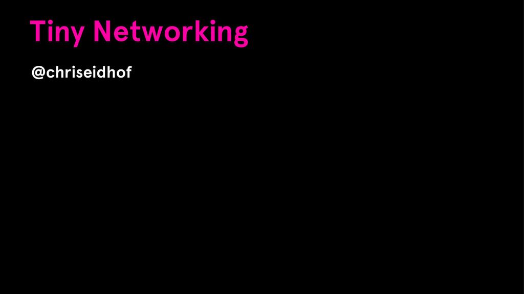Tiny Networking @chriseidhof