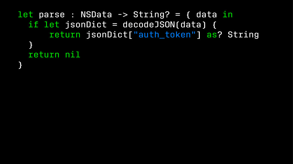let parse : NSData -> String? = { data in if le...