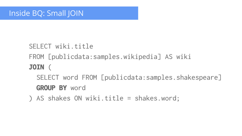 Inside BQ: Small JOIN SELECT wiki.title FROM [p...