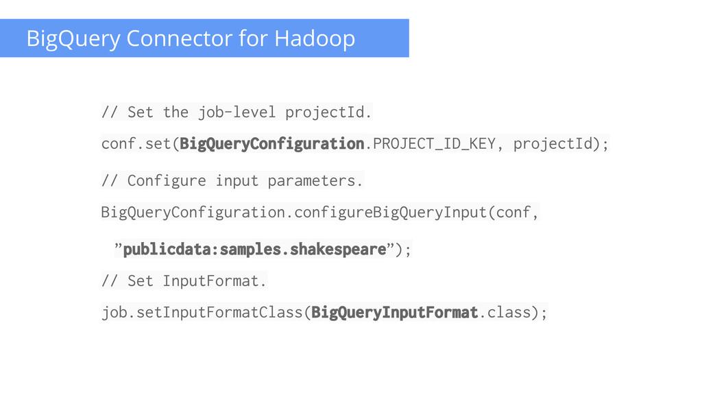 BigQuery Connector for Hadoop // Set the job-le...