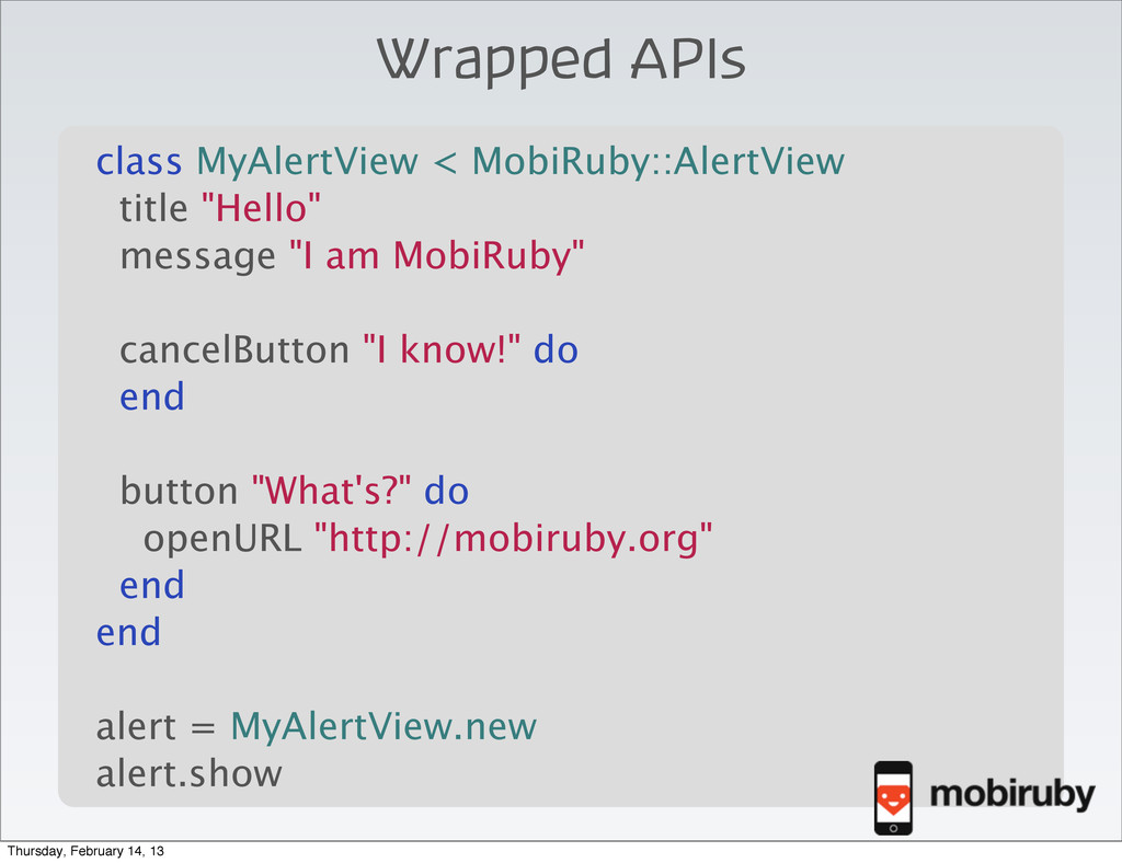 Wrapped APIs \ class MyAlertView < MobiRuby::Al...
