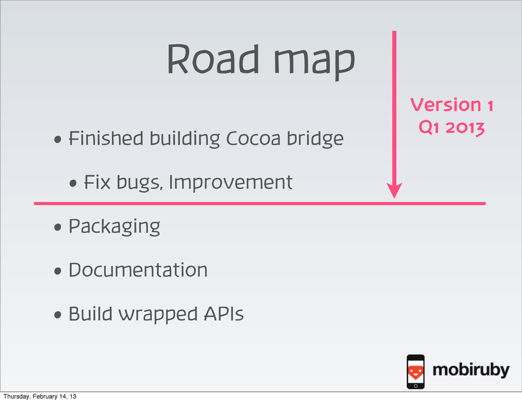 Road map • Finished building Cocoa bridge • Fix...