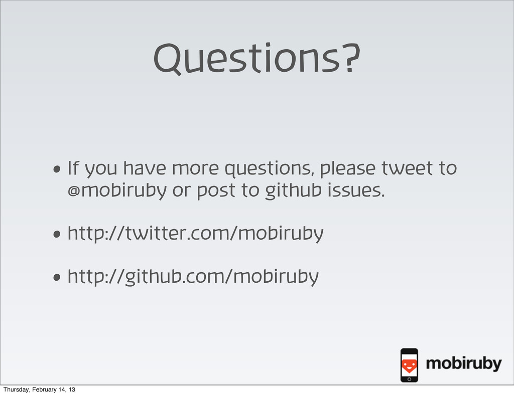 Questions? • If you have more questions, please...