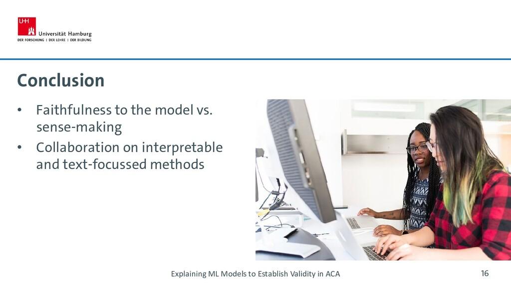 Conclusion • Faithfulness to the model vs. sens...