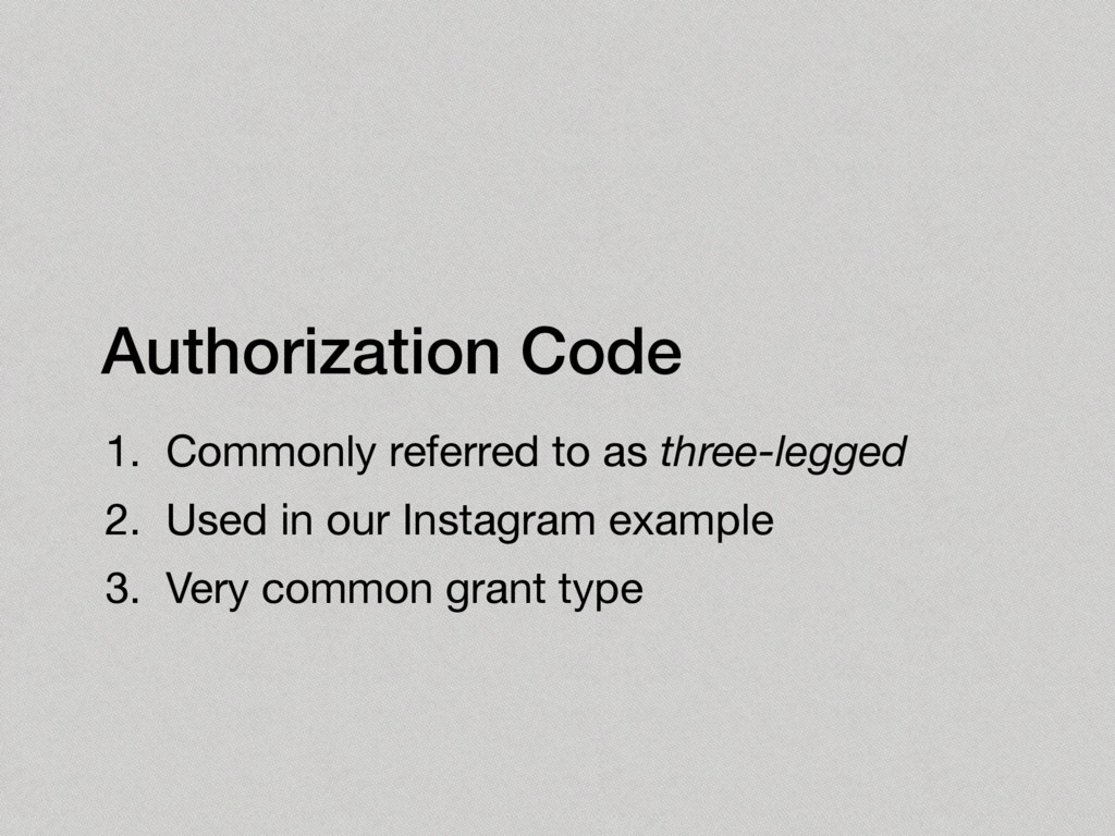 Authorization Code 1. Commonly referred to as t...
