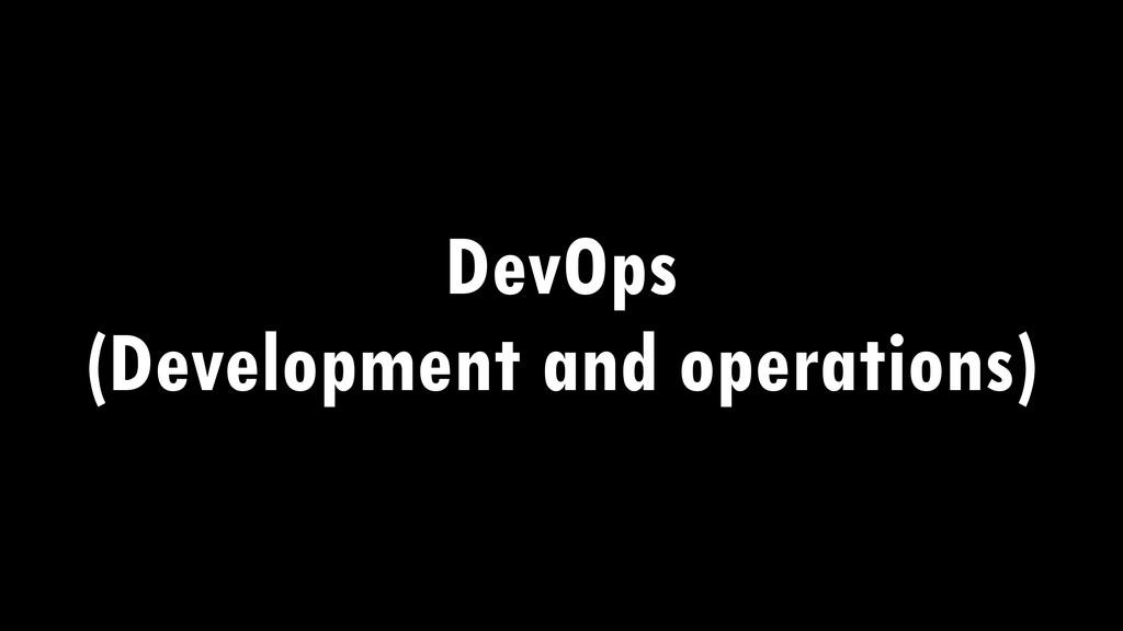 DevOps (Development and operations)