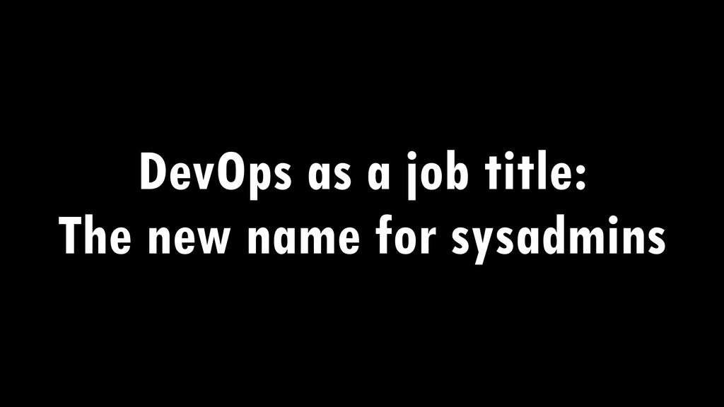 DevOps as a job title: The new name for sysadmi...
