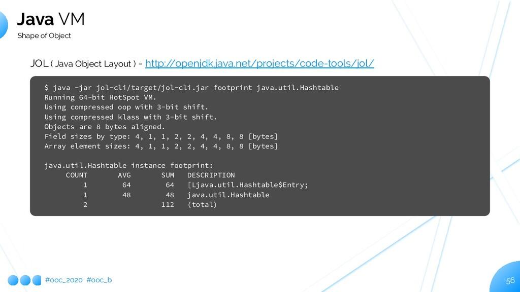 #ooc_2020 #ooc_b 56 Java VM Shape of Object JOL...
