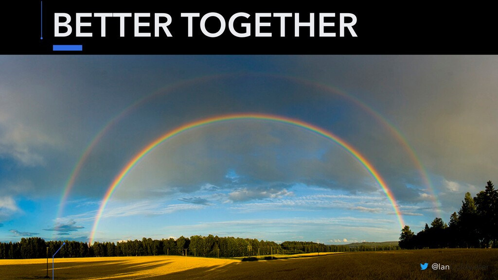BETTER TOGETHER @IanColdwater