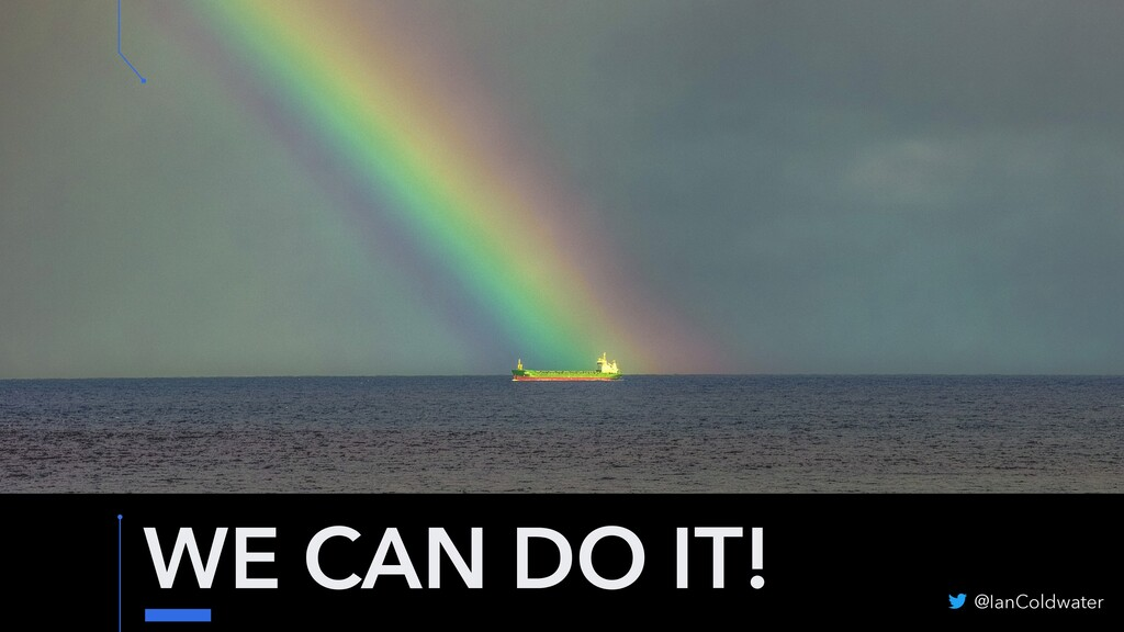 WE CAN DO IT! @IanColdwater