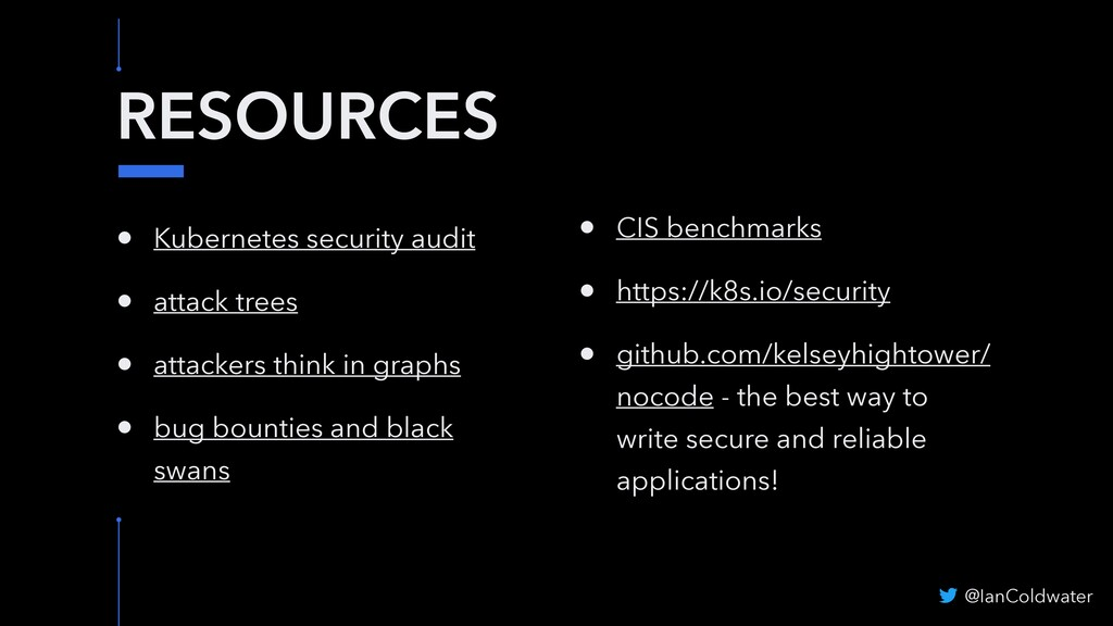 RESOURCES • Kubernetes security audit • attack ...