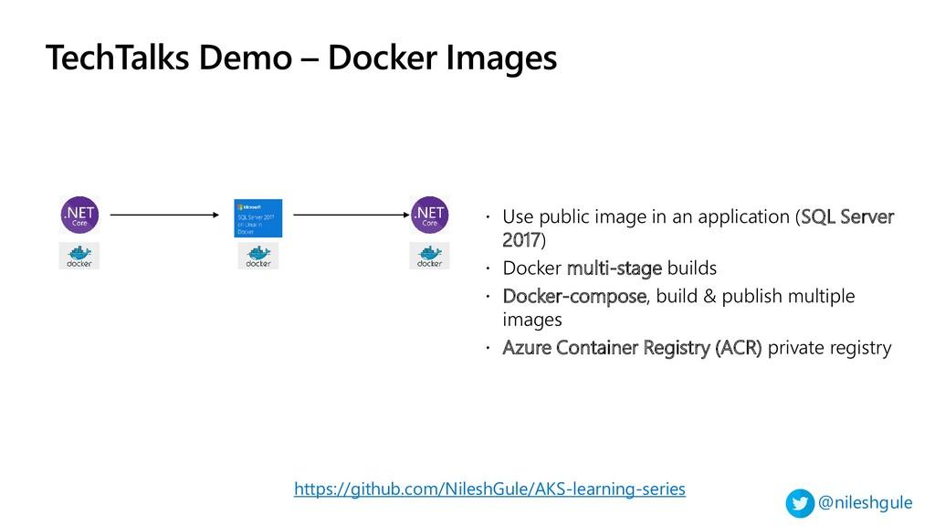 @nileshgule TechTalks Demo – Docker Images http...