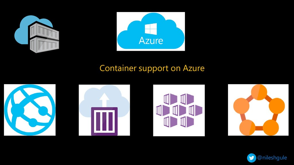 @nileshgule Container support on Azure