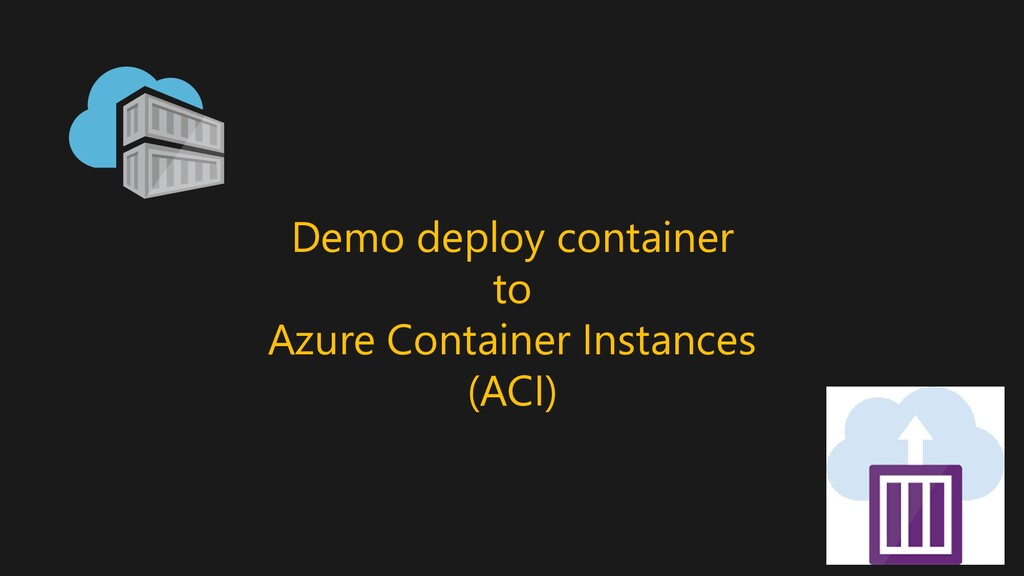 Demo deploy container to Azure Container Instan...