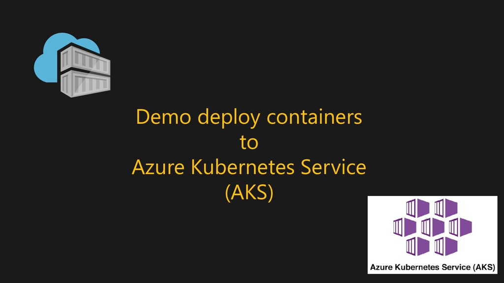 Demo deploy containers to Azure Kubernetes Serv...