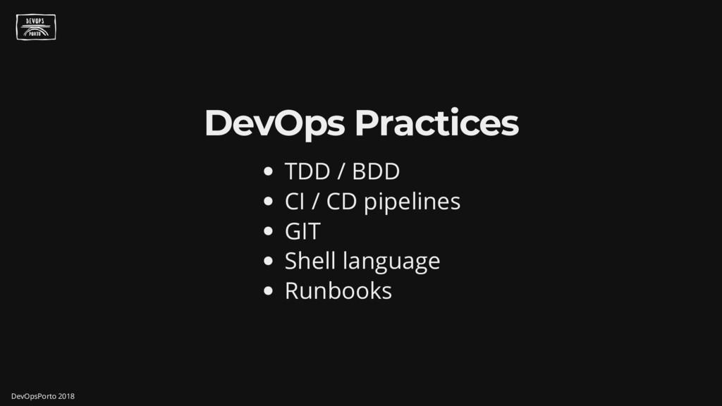 DevOps Practices TDD / BDD CI / CD pipelines GI...