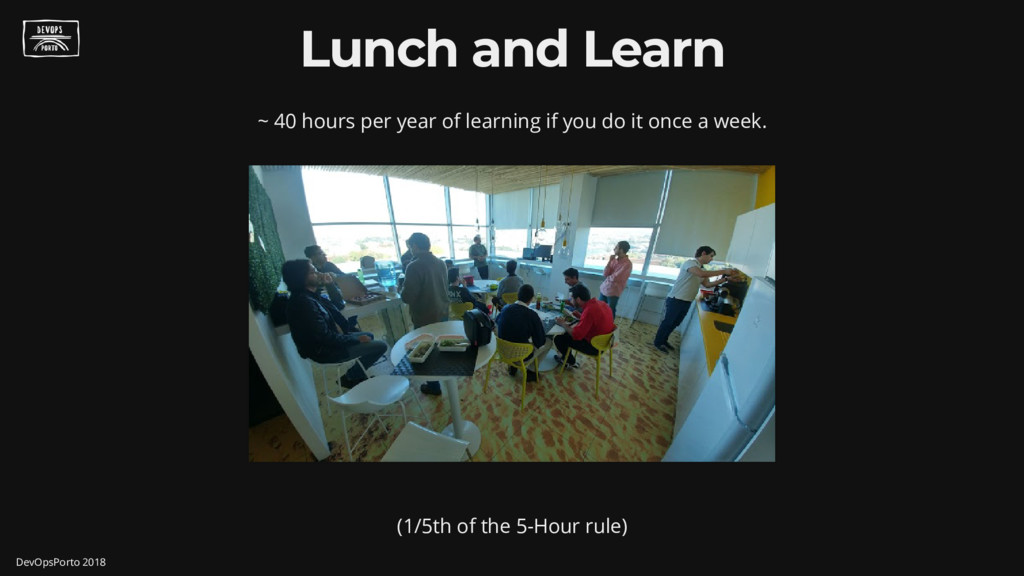 Lunch and Learn ~ 40 hours per year of learning...