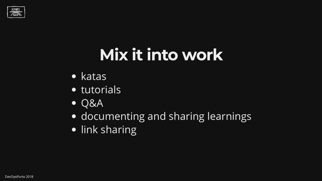Mix it into work katas tutorials Q&A documentin...
