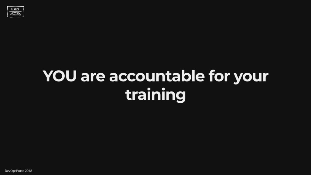 YOU are accountable for your training DevOpsPor...