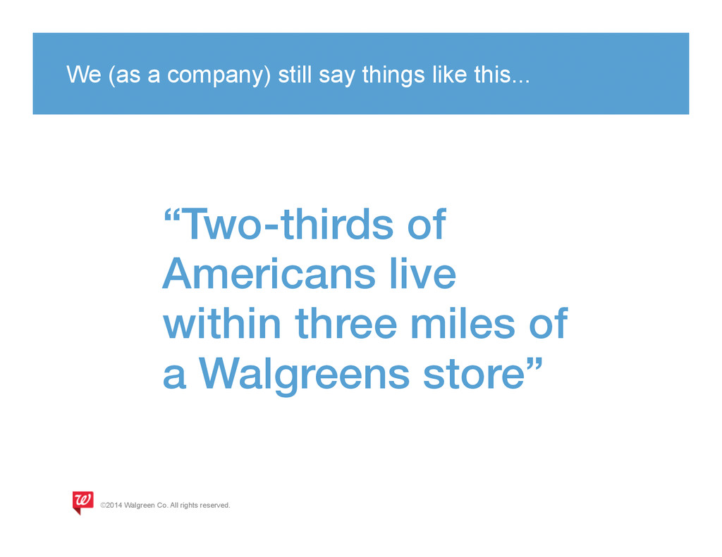 We (as a company) still say things like this......