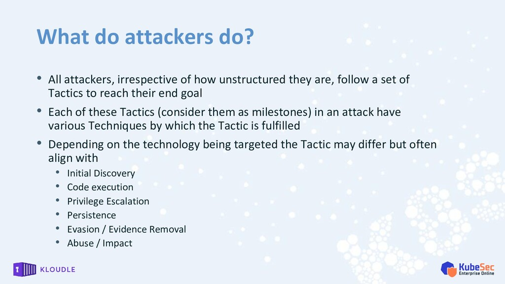 What do attackers do? • All attackers, irrespec...