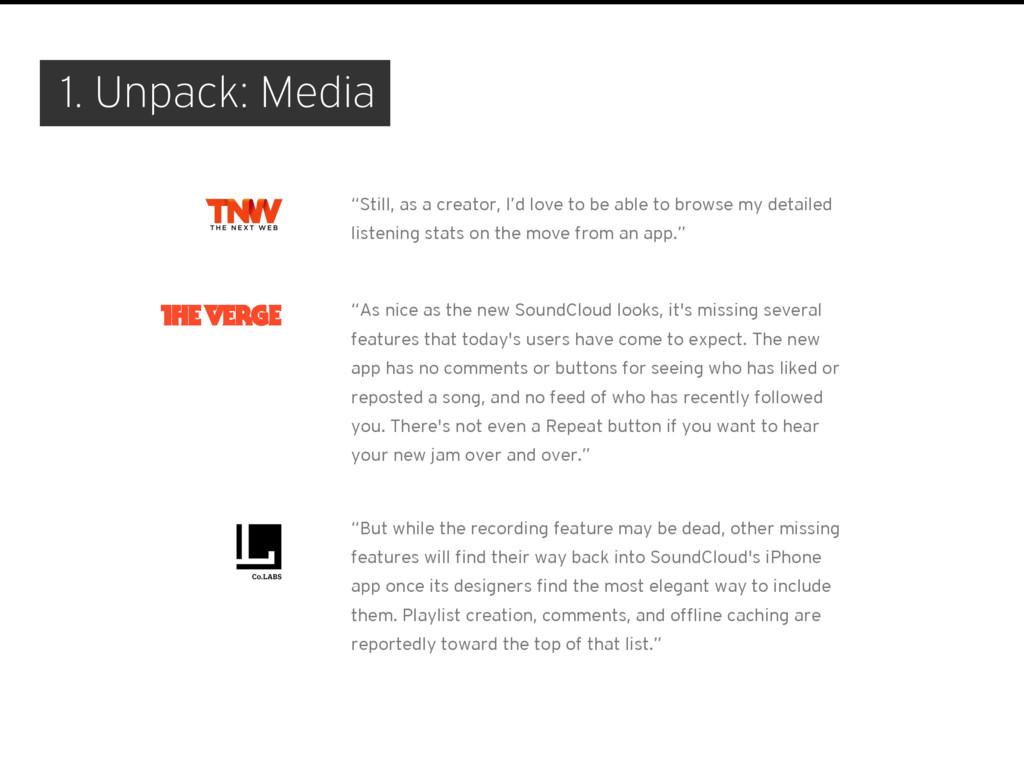 """1. Unpack: Media """"Still, as a creator, I'd love..."""