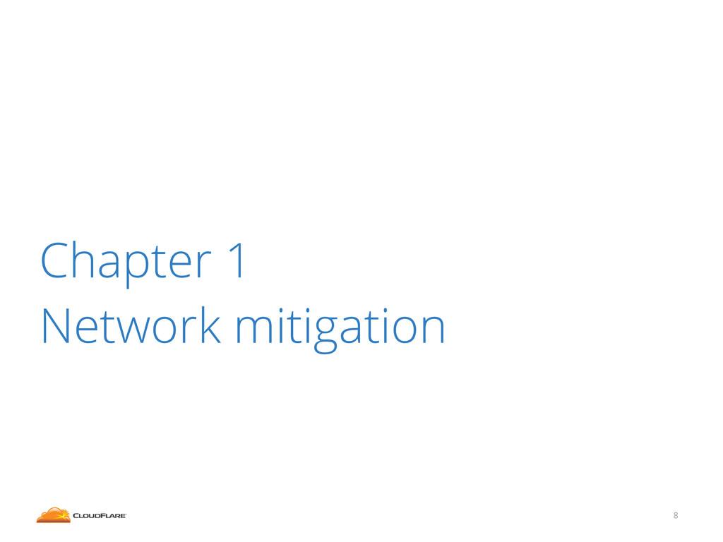 Chapter 1 Network mitigation 8