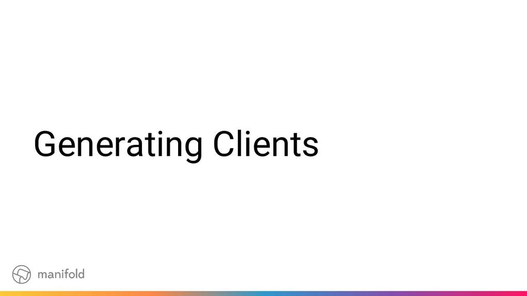 Generating Clients