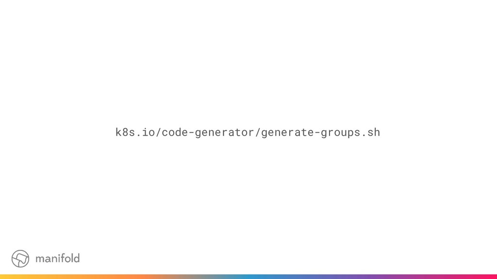 k8s.io/code-generator/generate-groups.sh