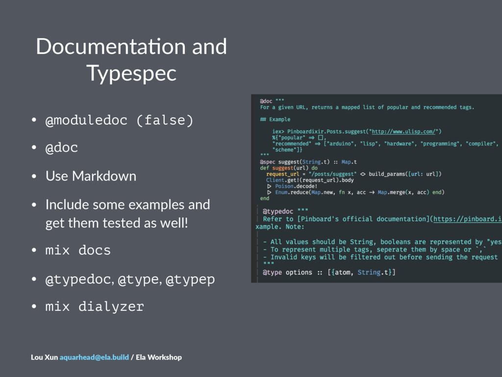 Documenta*on+and+ Typespec • @moduledoc (false)...