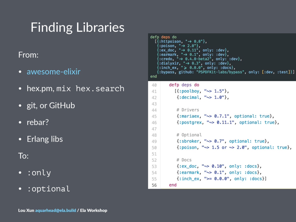 Finding&Libraries From: • awesome(elixir • hex....
