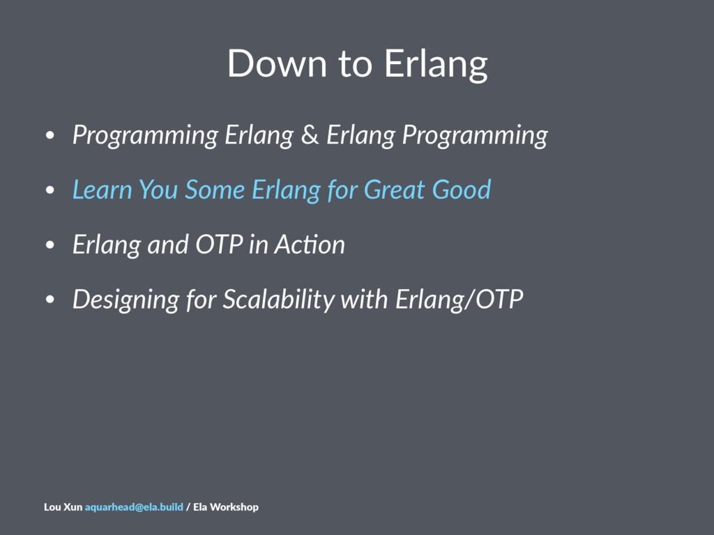 "Down%to%Erlang • Programming)Erlang""&""Erlang)Pr..."
