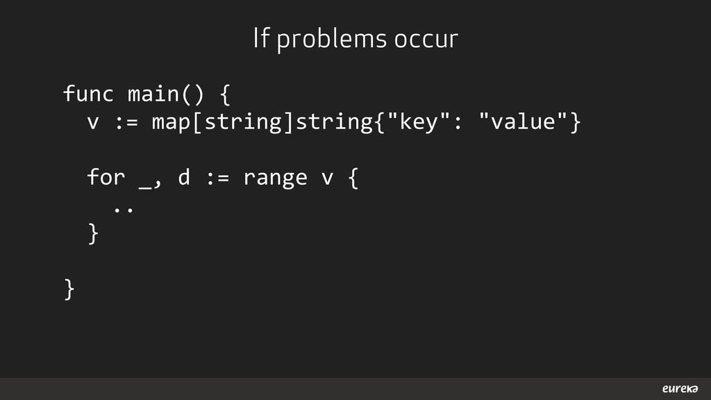 func main() {    v := map[str...
