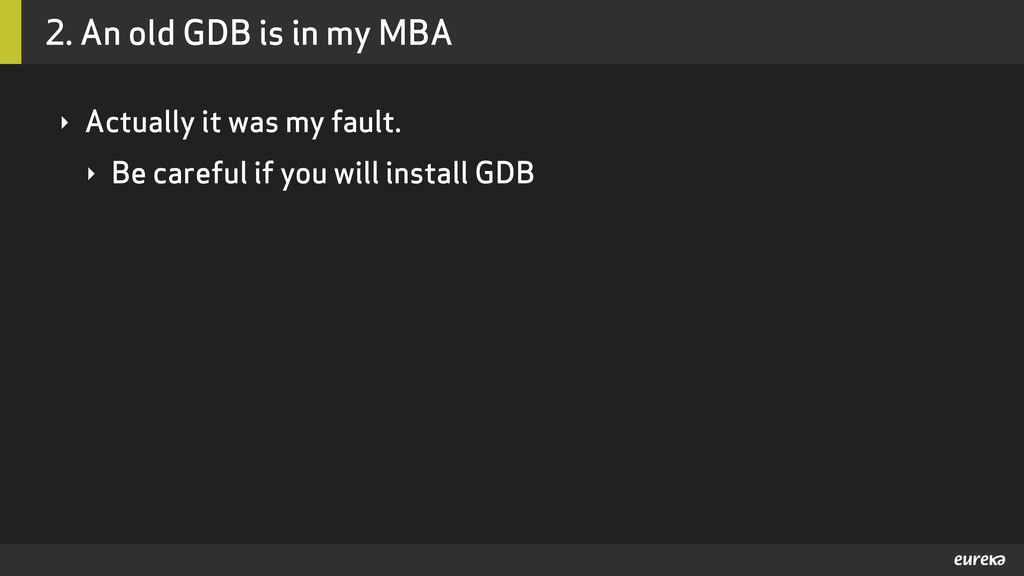2. An old GDB is in my MBA ‣ Actually it was my...