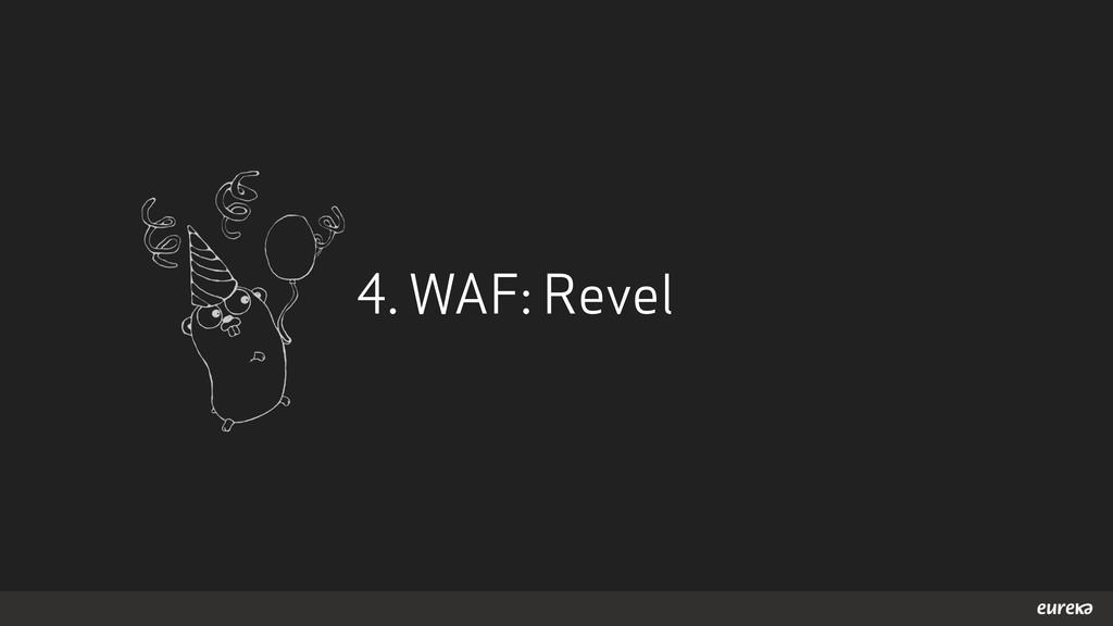 4. WAF: Revel