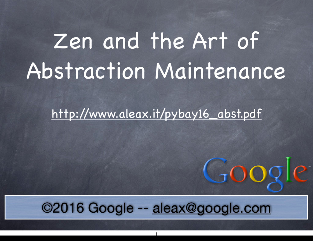 ©2016 Google -- aleax@google.com Zen and the Ar...