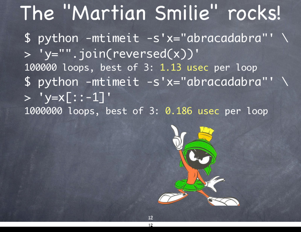 "The ""Martian Smilie"" rocks! $ python -mtimeit -..."