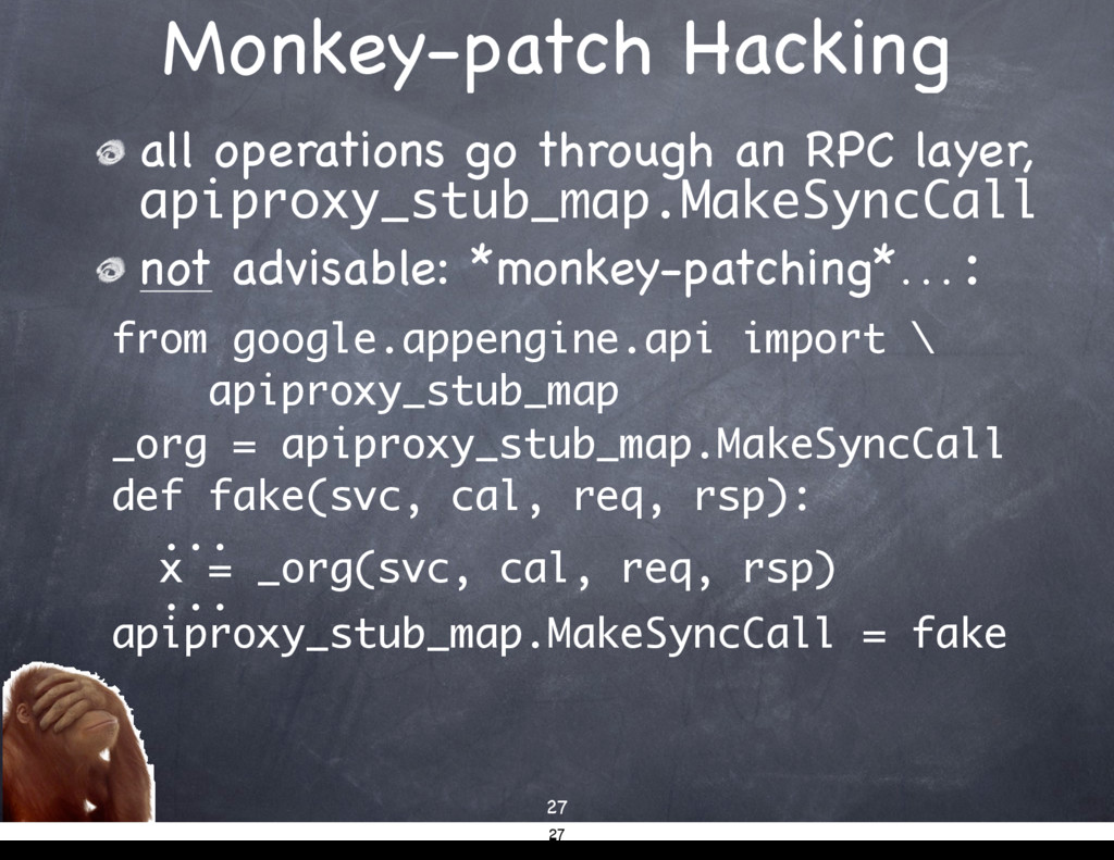 Monkey-patch Hacking all operations go through ...