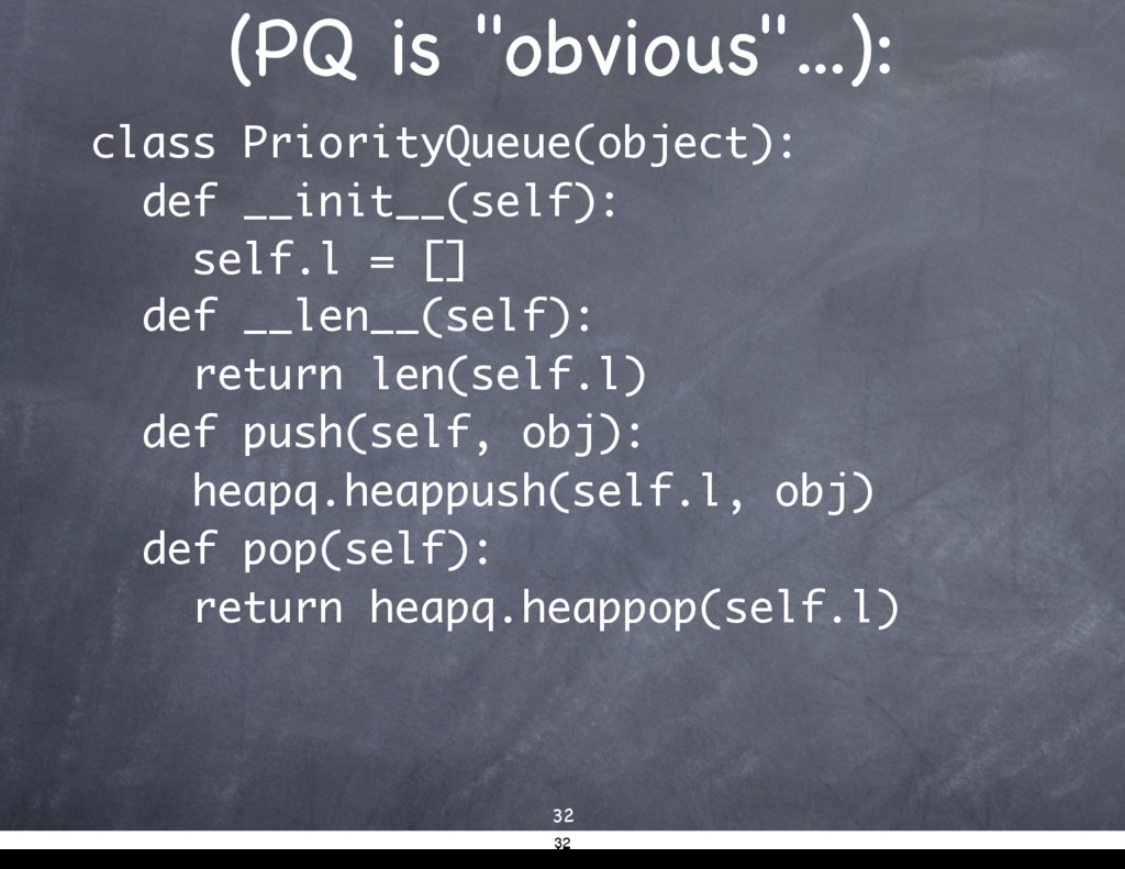 "(PQ is ""obvious""...): class PriorityQueue(objec..."