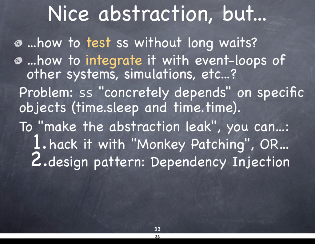 Nice abstraction, but... ...how to test ss with...