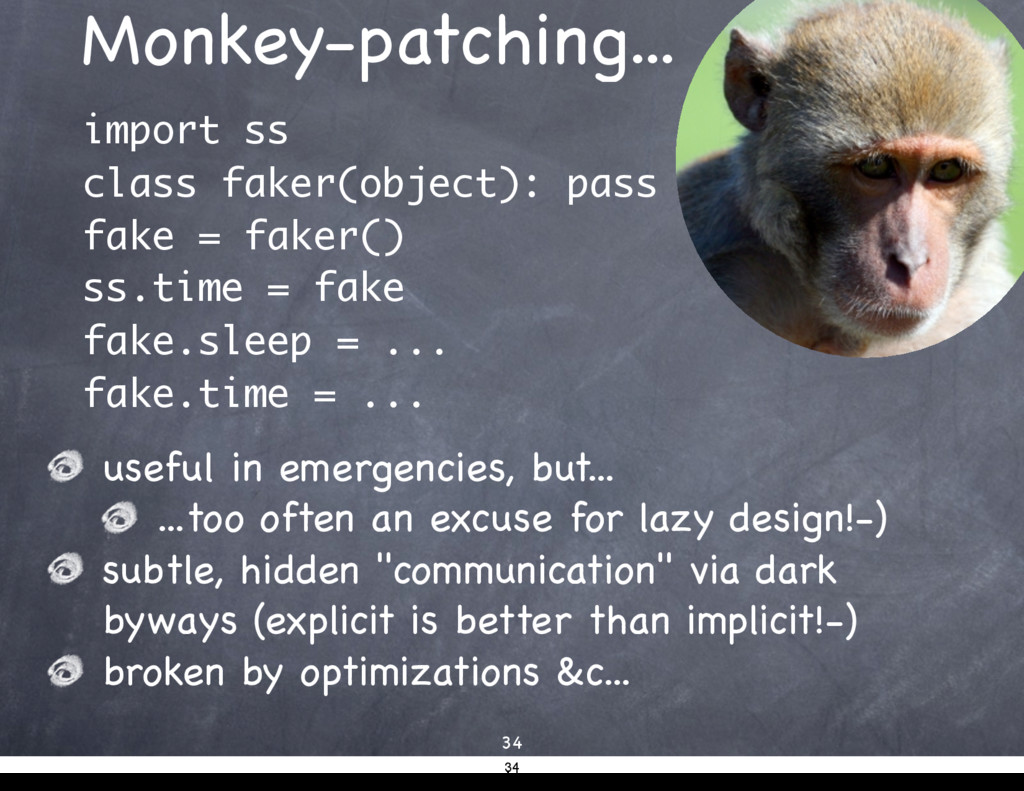 Monkey-patching... import ss class faker(object...