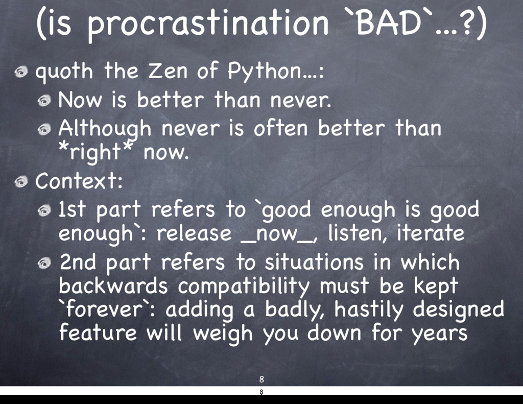 (is procrastination `BAD`...?) quoth the Zen of...