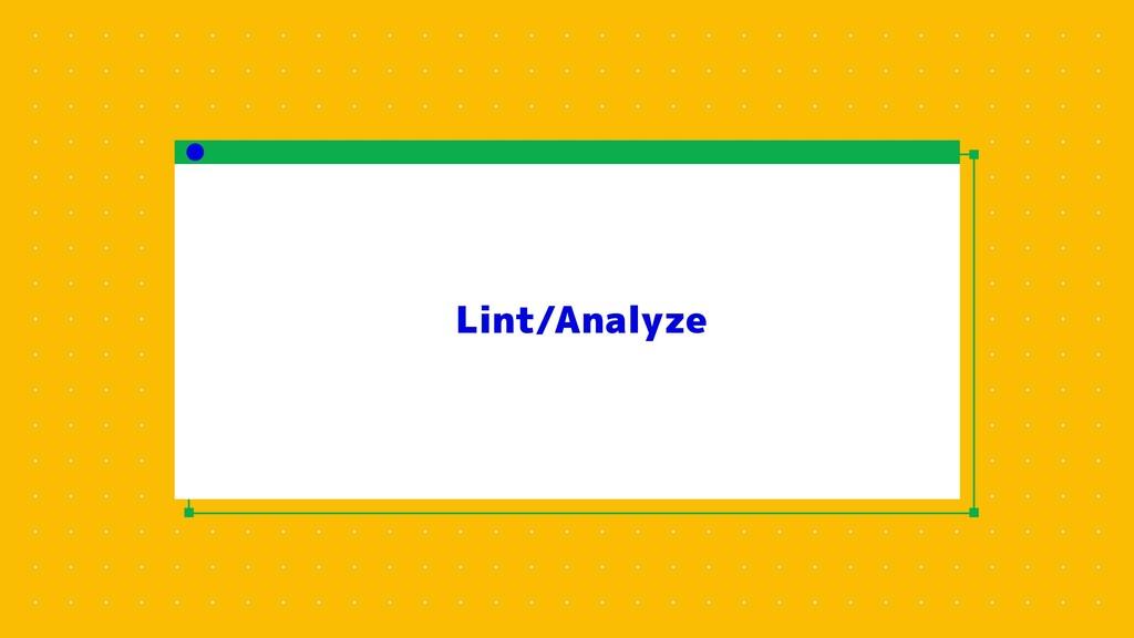 Lint/Analyze
