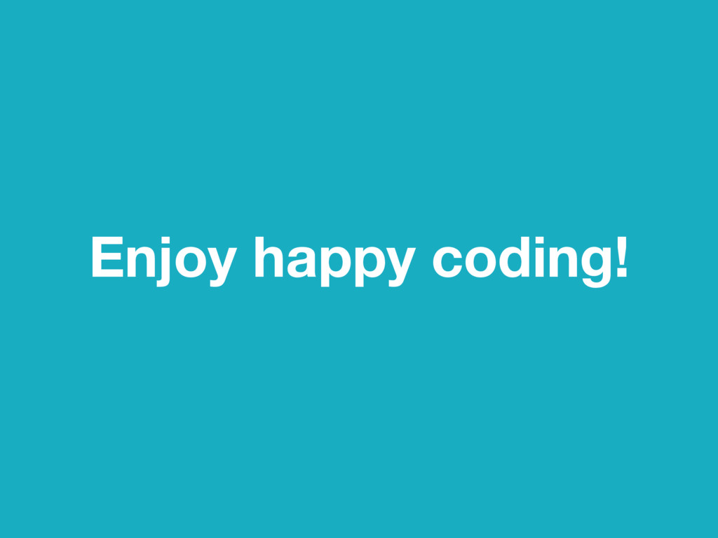 Enjoy happy coding!