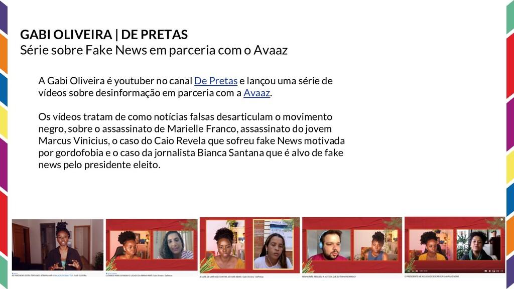 GABI OLIVEIRA | DE PRETAS Série sobre Fake News...