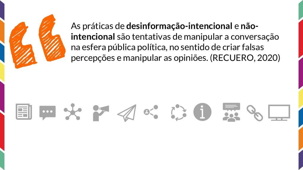 As práticas de desinformação-intencional e não-...
