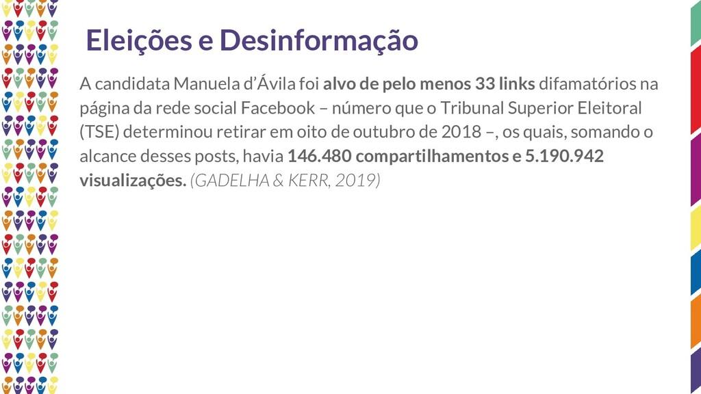 Eleições e Desinformação A candidata Manuela d'...